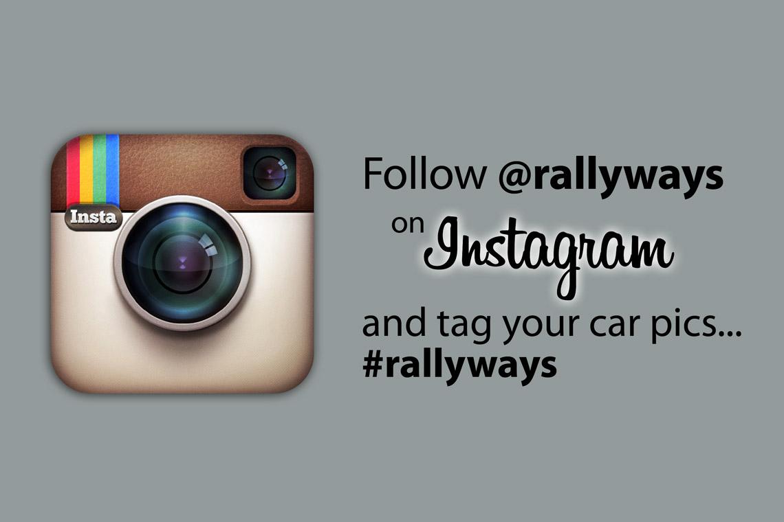 Follow RallyWays On Instagram and Tag Your Car Photos #rallyways