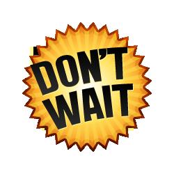 Don't Wait - Burst Badge