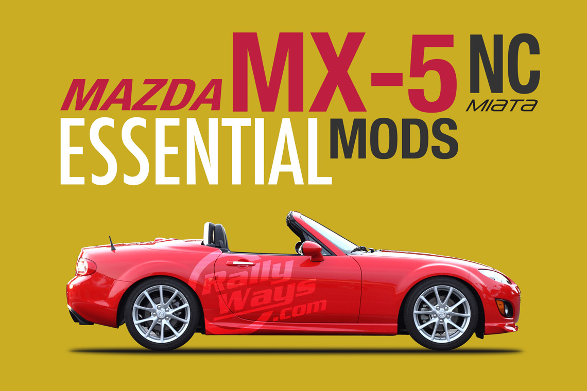 Mazda MX5 Miata NC 2006-2015 Essential Mods - RallyWays