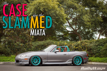 The Case for the Slammed Miata - A RallyWays Story
