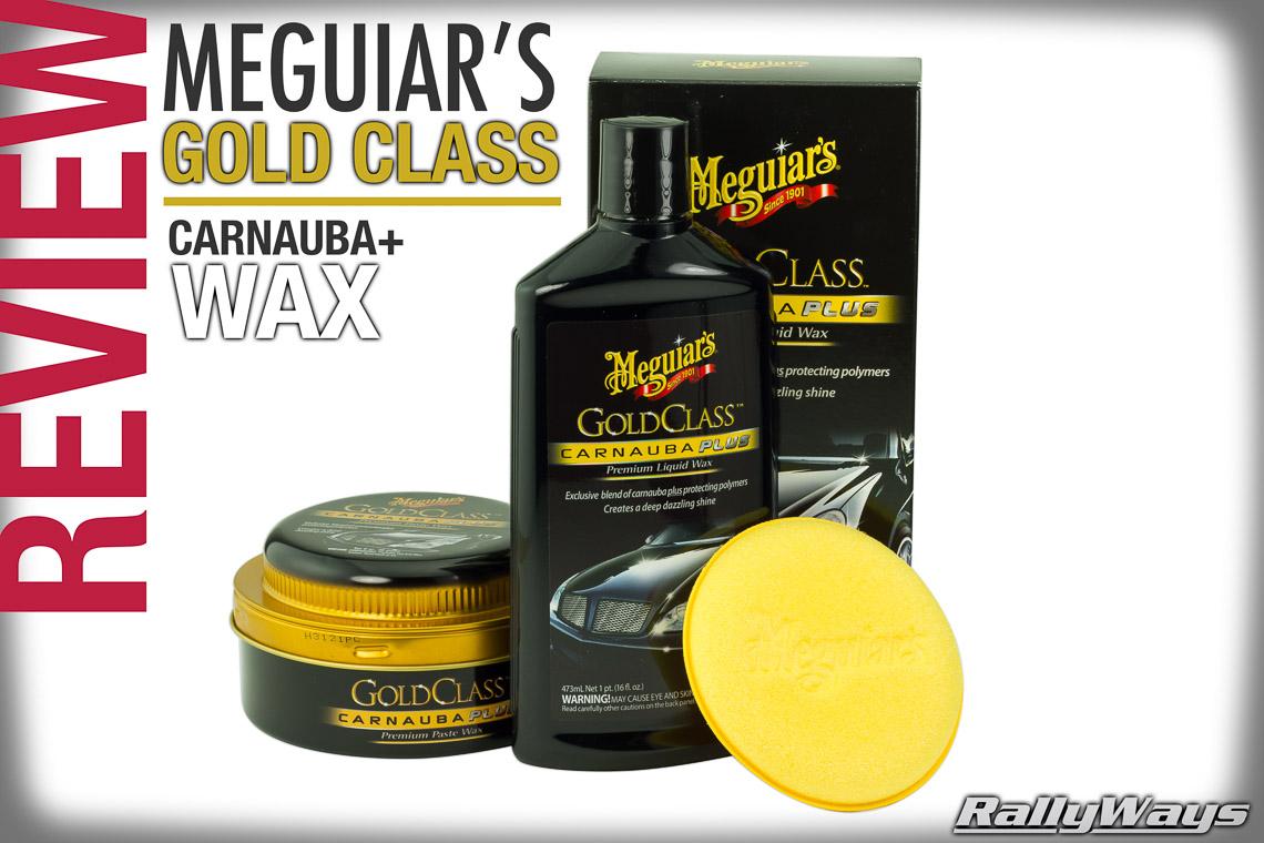 Meguiars Gold Class Carnauba Plus Review