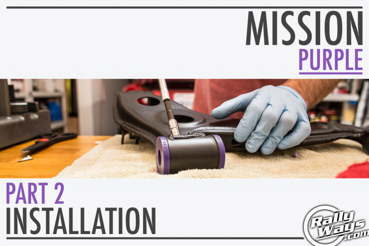 Project Purple Part 2 - Powerflex Polyurethane Bushings Installation Project