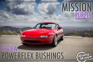 Powerflex Bushings Review in the RallyWays Miata – Mission Purple Complete