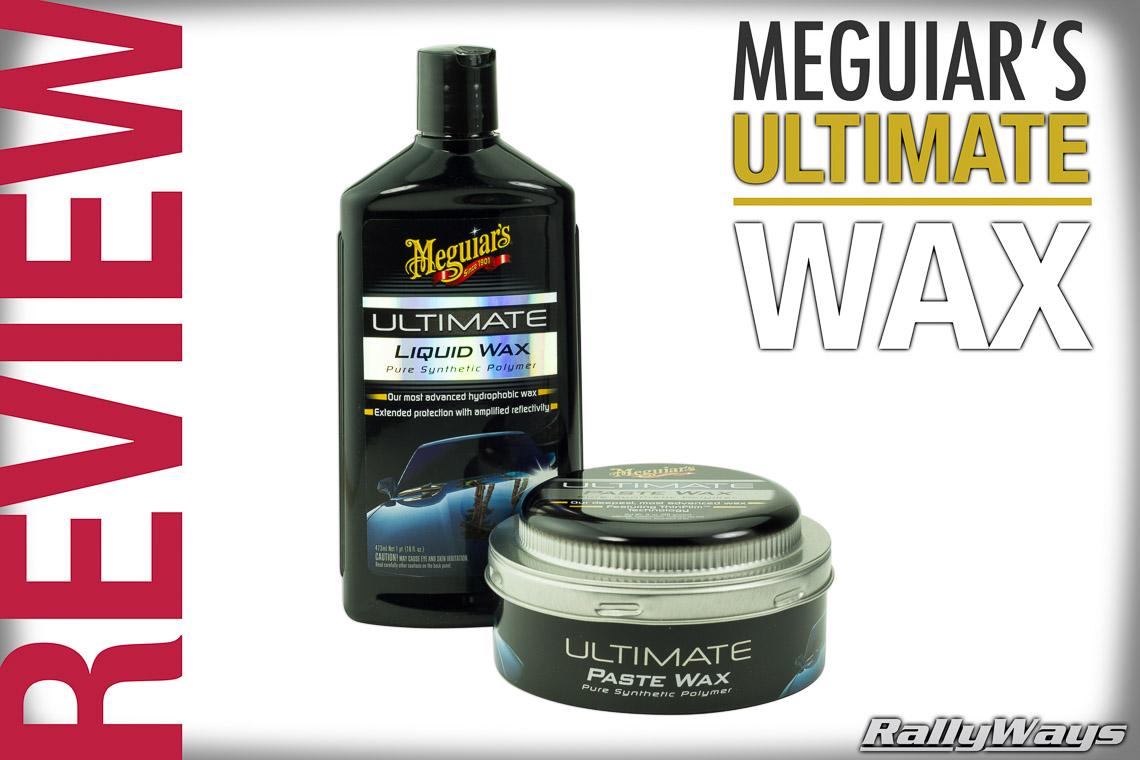 Meguiar's Ultimate Wax Review - Liquid or Paste