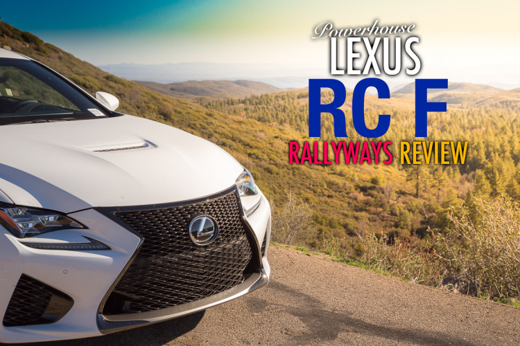 Powerhouse Lexus RC-F RallyWays Review