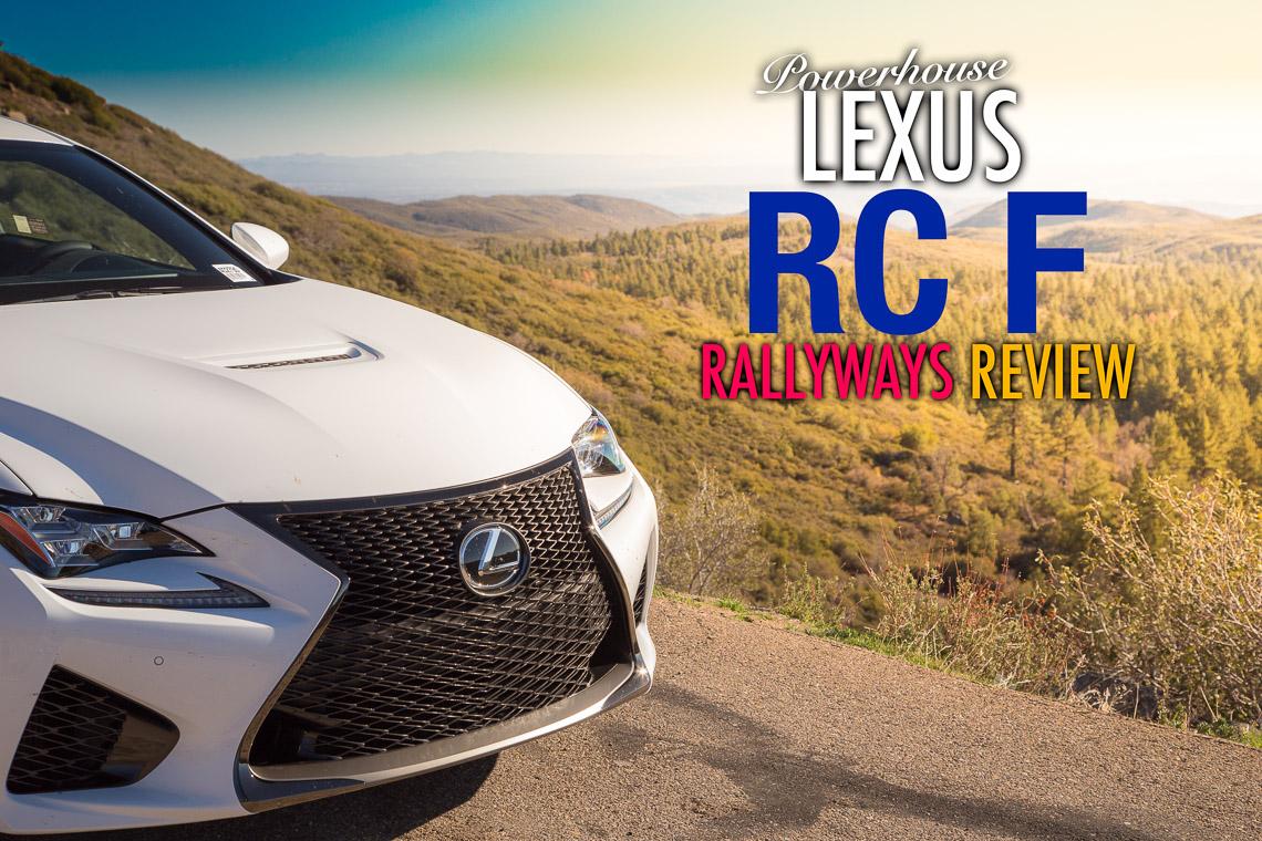 Powerhouse Lexus RC-F RallyWays Review