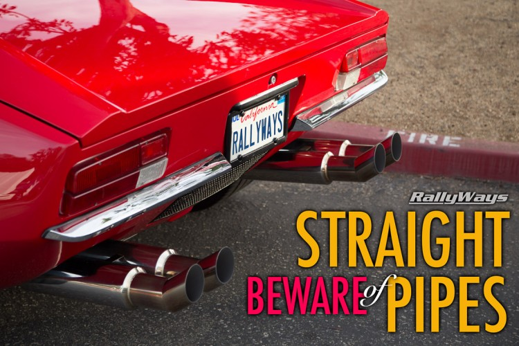 BEWARE of Straight Pipes